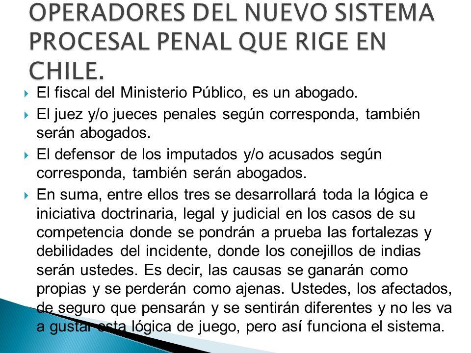 OPERADORES DEL NUEVO SISTEMA PROCESAL PENAL QUE RIGE EN CHILE.
