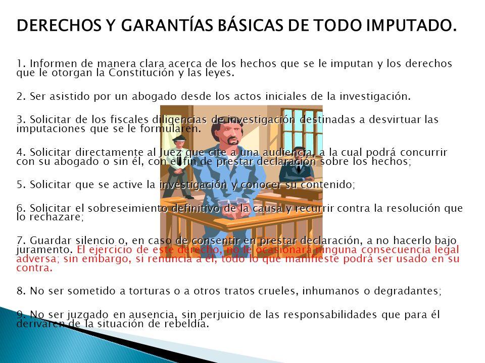DERECHOS Y GARANTÍAS BÁSICAS DE TODO IMPUTADO.