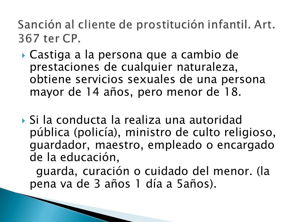 Sanción al cliente de prostitución infantil. Art. 367 ter CP.