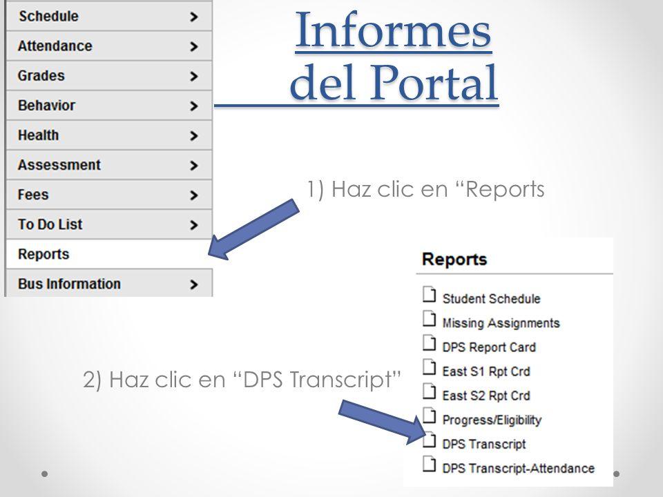 Informes del Portal 1) Haz clic en Reports 2) Haz clic en DPS Transcript