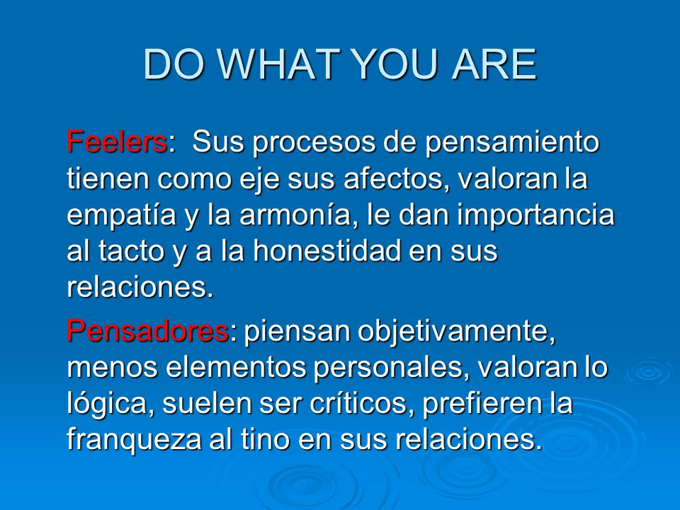 DO WHAT YOU ARE