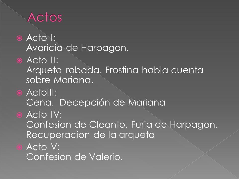 Actos Acto I: Avaricia de Harpagon.