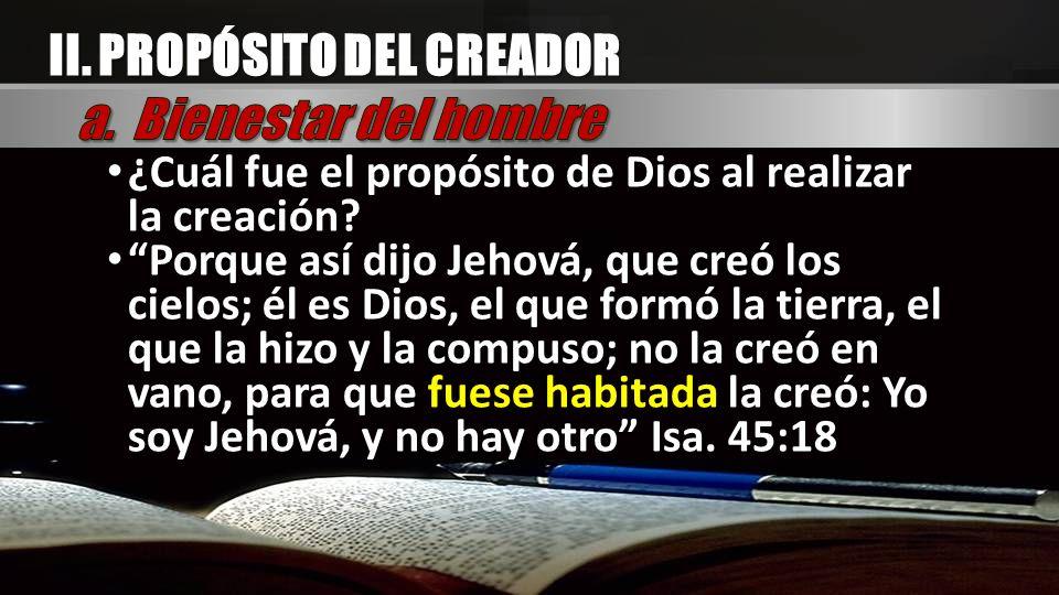 II. PROPÓSITO DEL CREADOR a. Bienestar del hombre