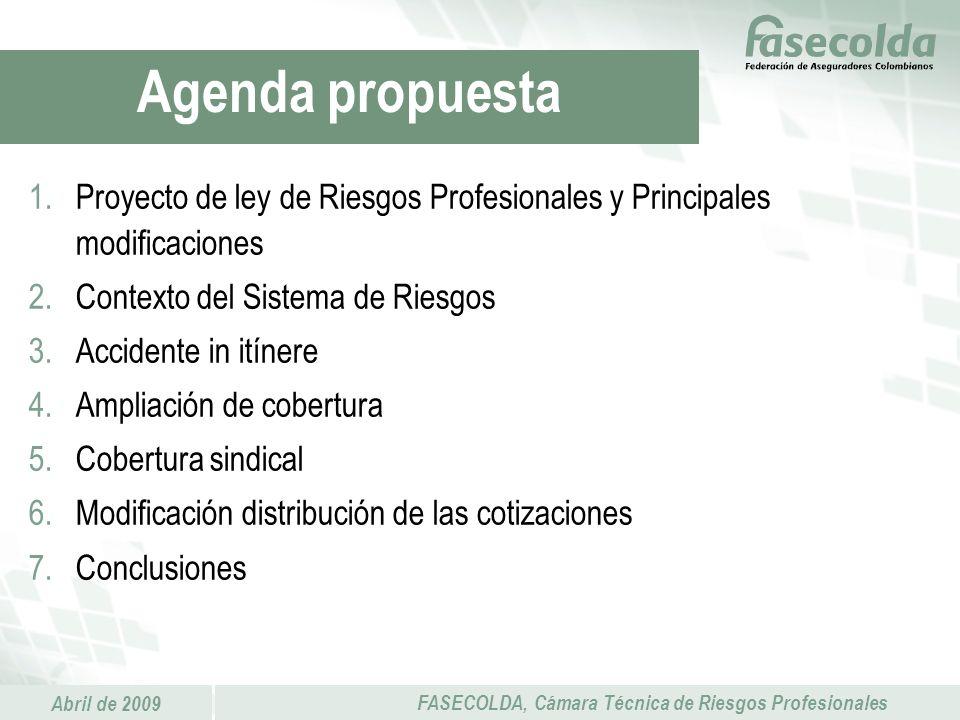 Agenda propuesta Proyecto de ley de Riesgos Profesionales y Principales modificaciones. Contexto del Sistema de Riesgos.