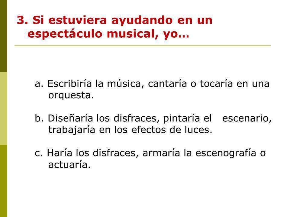 3. Si estuviera ayudando en un espectáculo musical, yo…
