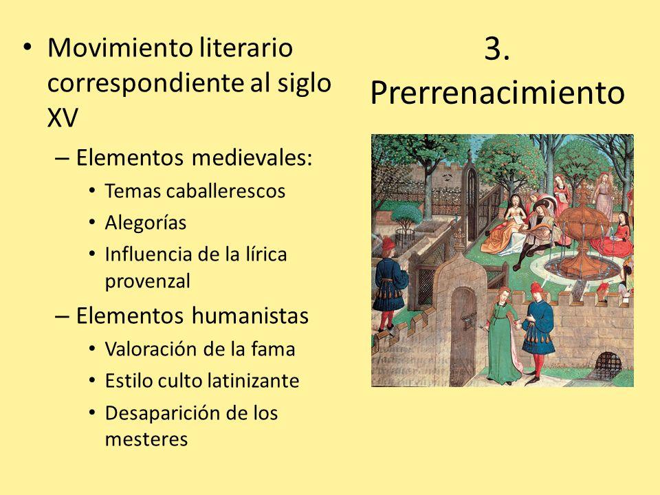 3. Prerrenacimiento Movimiento literario correspondiente al siglo XV