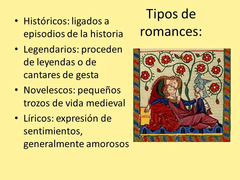 Tipos de romances: Históricos: ligados a episodios de la historia