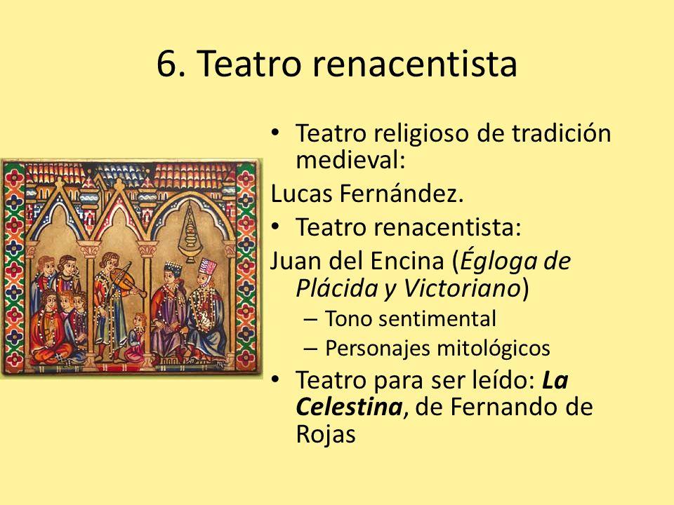 6. Teatro renacentista Teatro religioso de tradición medieval: