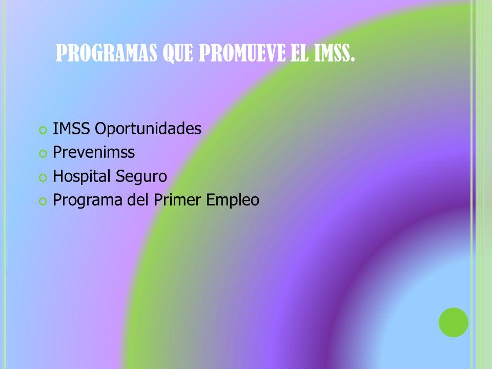 PROGRAMAS QUE PROMUEVE EL IMSS.