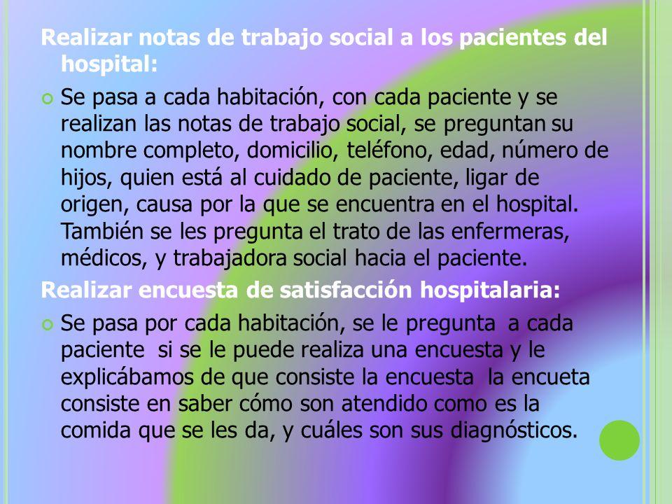 Realizar notas de trabajo social a los pacientes del hospital: