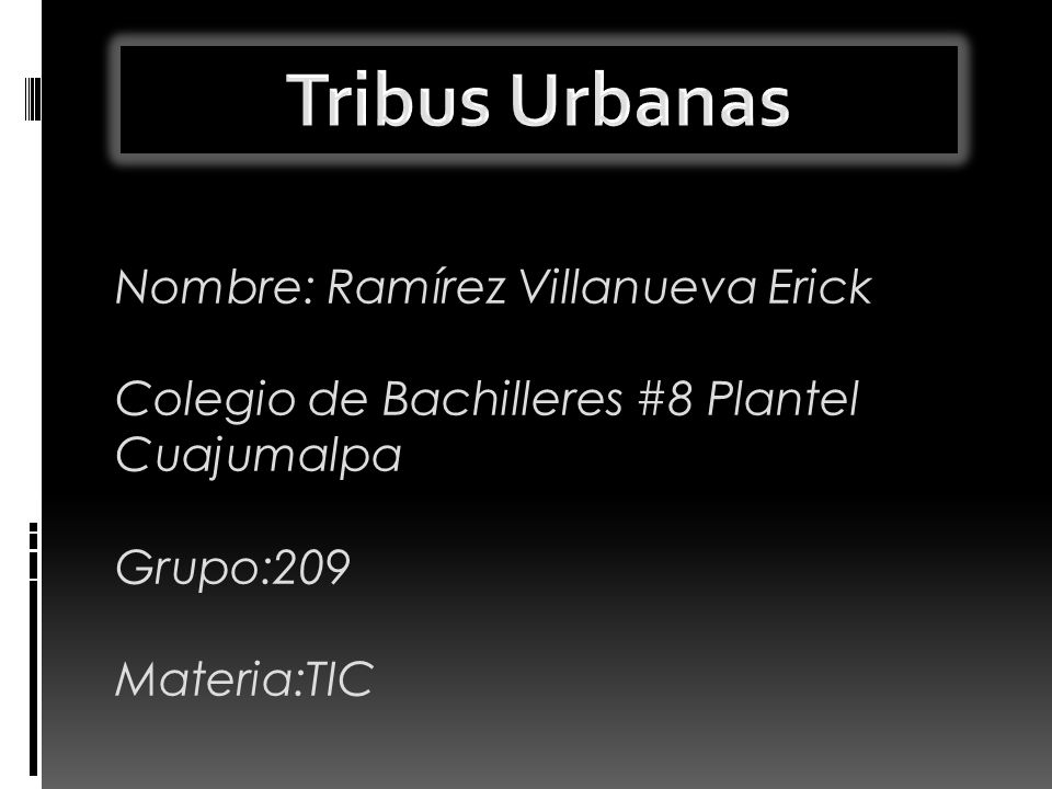 Tribus Urbanas Nombre: Ramírez Villanueva Erick