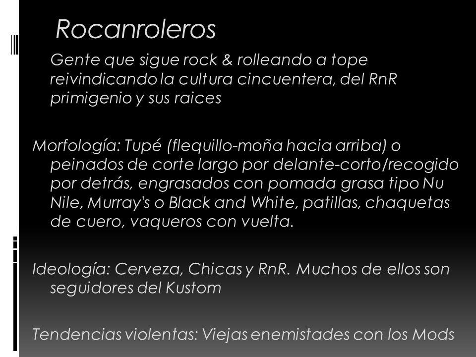 Rocanroleros Gente que sigue rock & rolleando a tope reivindicando la cultura cincuentera, del RnR primigenio y sus raices.