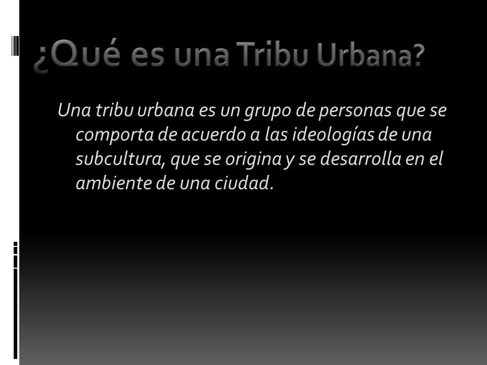 ¿Qué es una Tribu Urbana