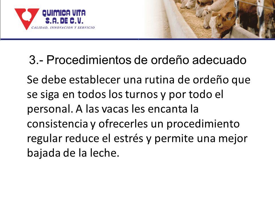 3.- Procedimientos de ordeño adecuado