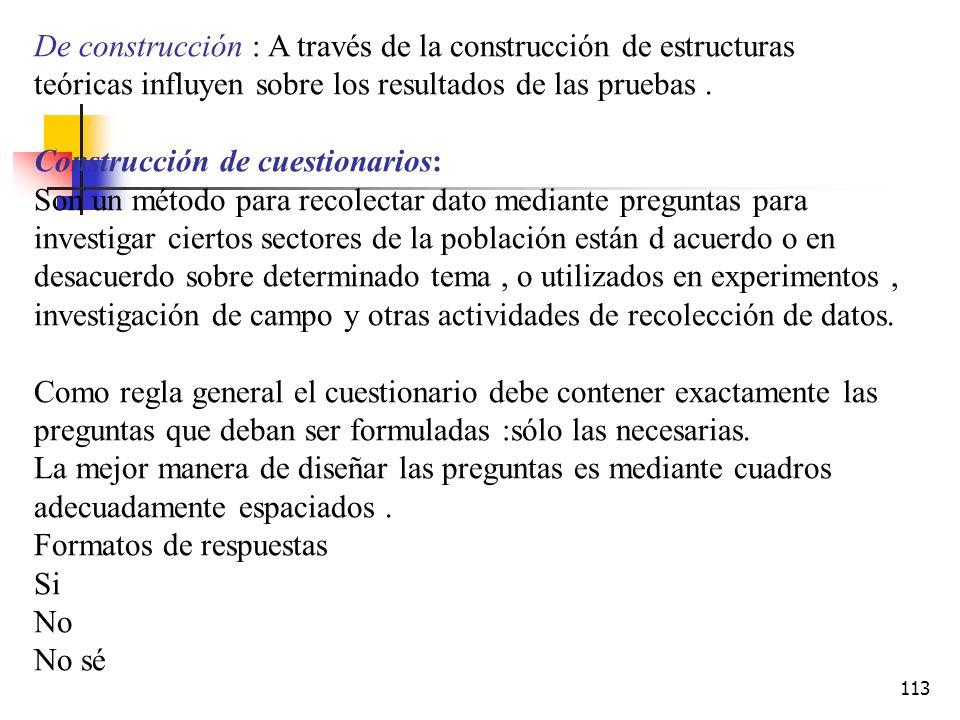 De construcción : A través de la construcción de estructuras teóricas influyen sobre los resultados de las pruebas .