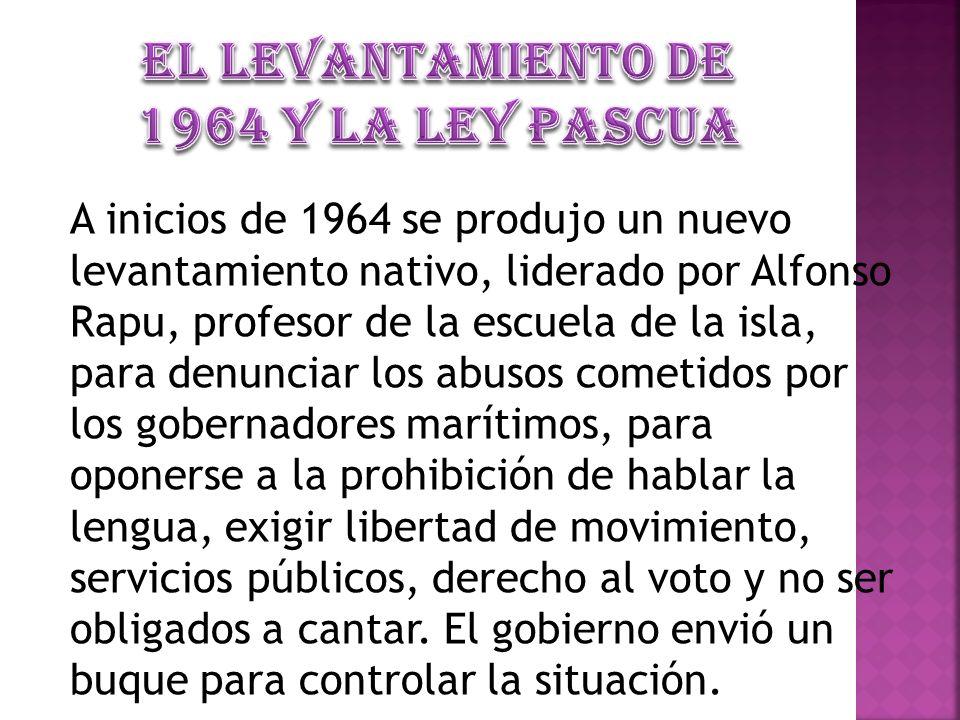 El levantamiento de 1964 y la Ley Pascua