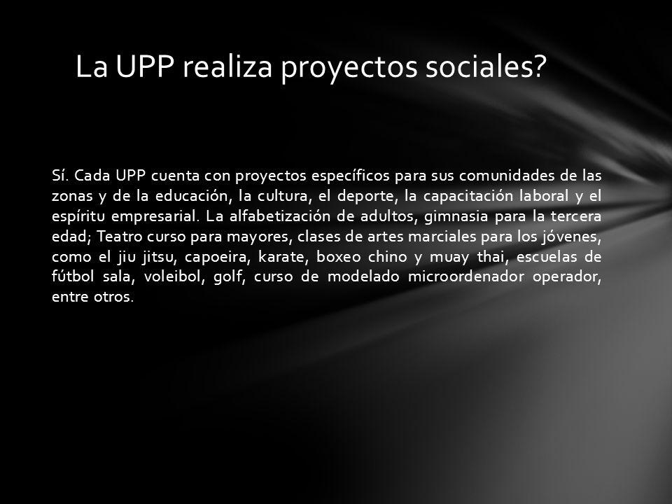 La UPP realiza proyectos sociales