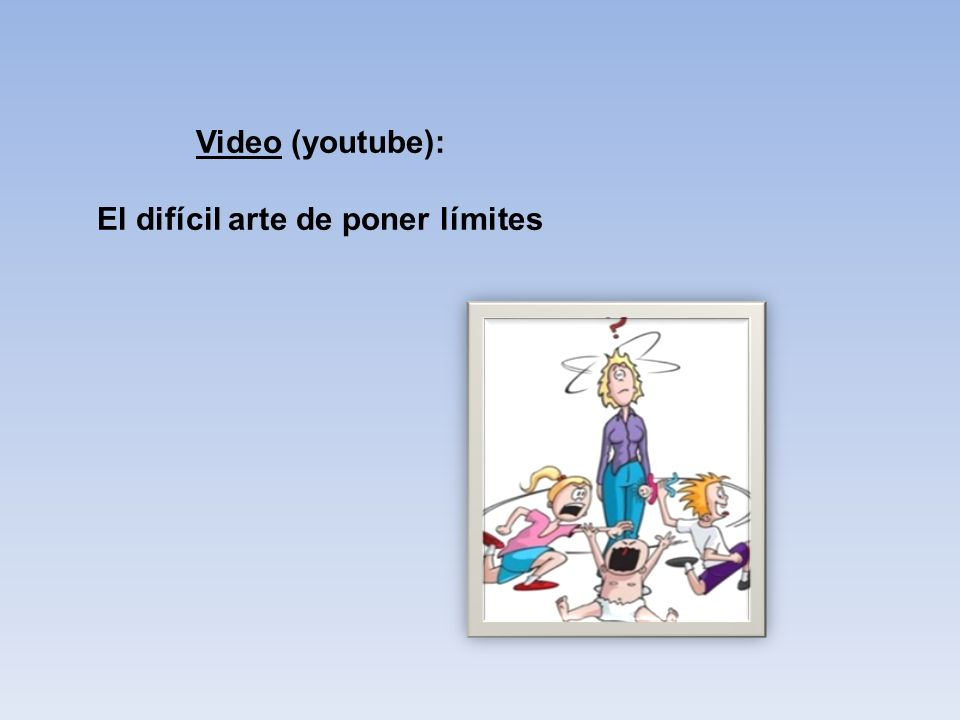 Video (youtube): El difícil arte de poner límites