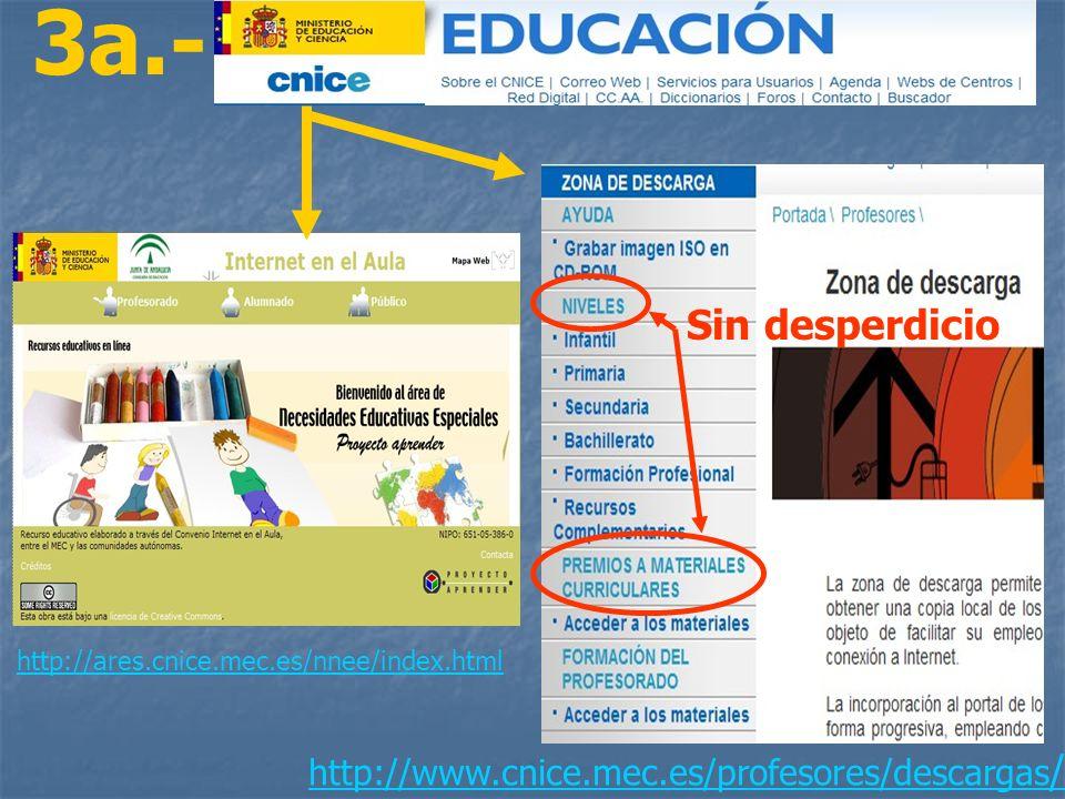 3a.- Sin desperdicio http://www.cnice.mec.es/profesores/descargas/