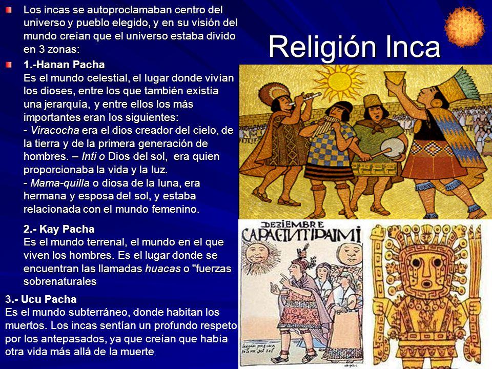 Los incas se autoproclamaban centro del universo y pueblo elegido, y en su visión del mundo creían que el universo estaba divido en 3 zonas: