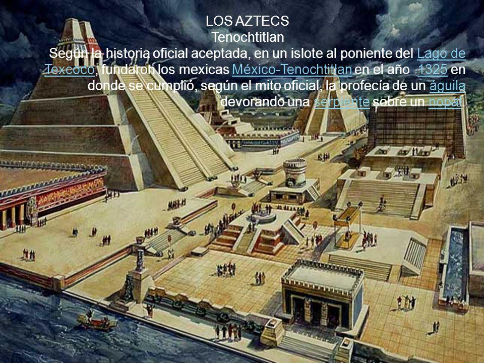 LOS AZTECS Tenochtitlan
