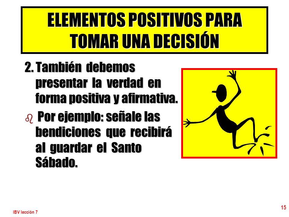 ELEMENTOS POSITIVOS PARA TOMAR UNA DECISIÓN