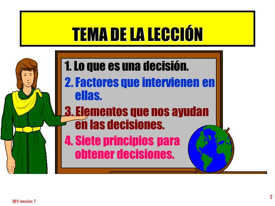 TEMA DE LA LECCIÓN 1. Lo que es una decisión.