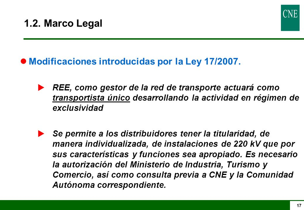 1.2. Marco Legal Modificaciones introducidas por la Ley 17/2007.