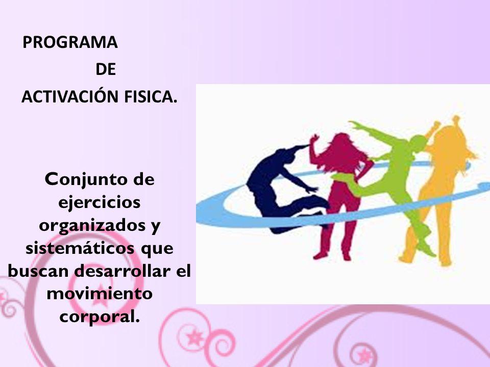 PROGRAMA DE. ACTIVACIÓN FISICA.