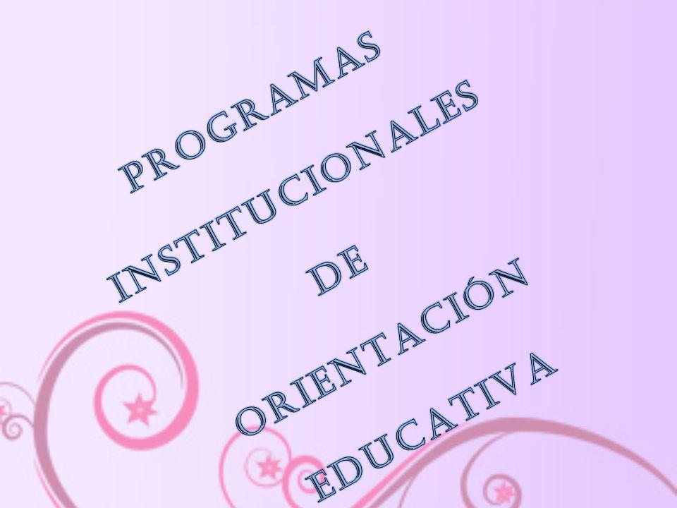 PROGRAMAS INSTITUCIONALES DE ORIENTACIÓN EDUCATIVA