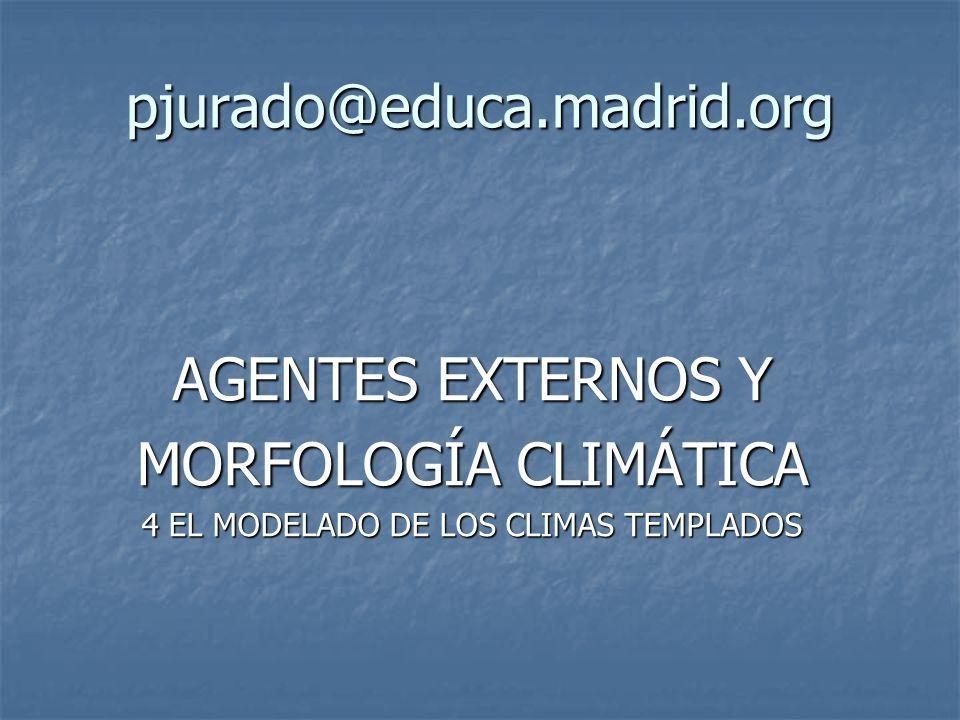 4 EL MODELADO DE LOS CLIMAS TEMPLADOS