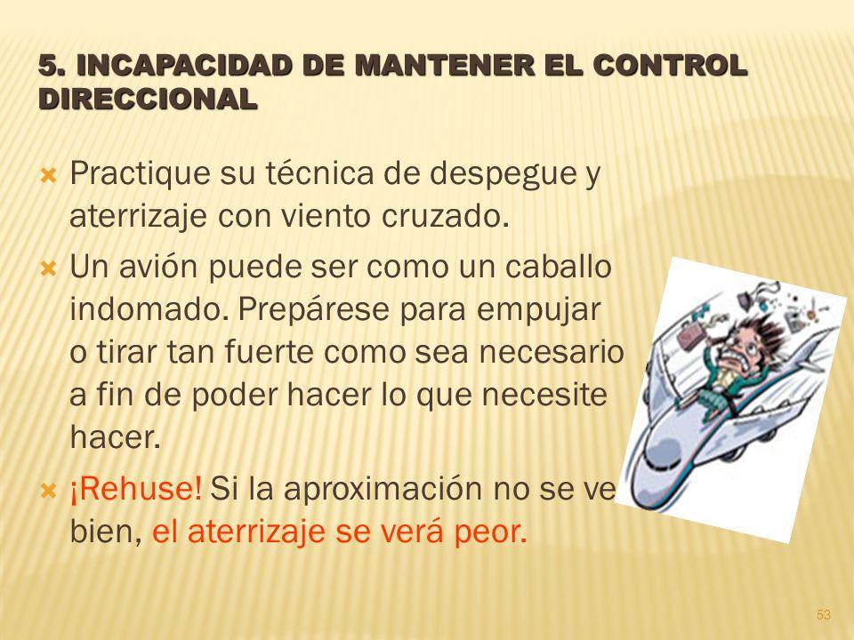 5. INCAPACIDAD DE MANTENER EL CONTROL DIRECCIONAL