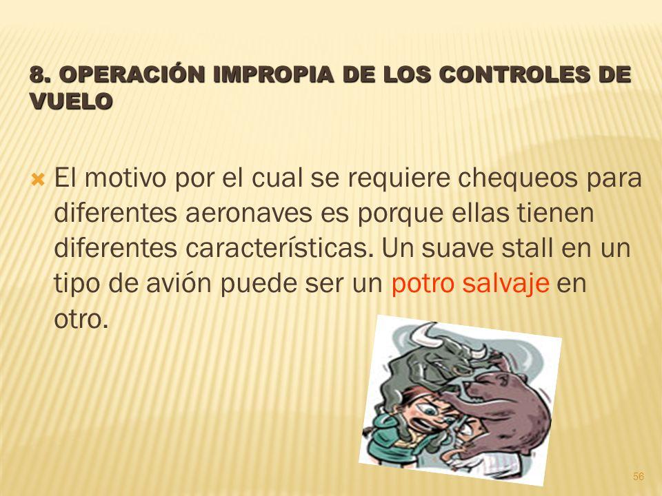 8. OPERACIÓN IMPROPIA DE LOS CONTROLES DE VUELO