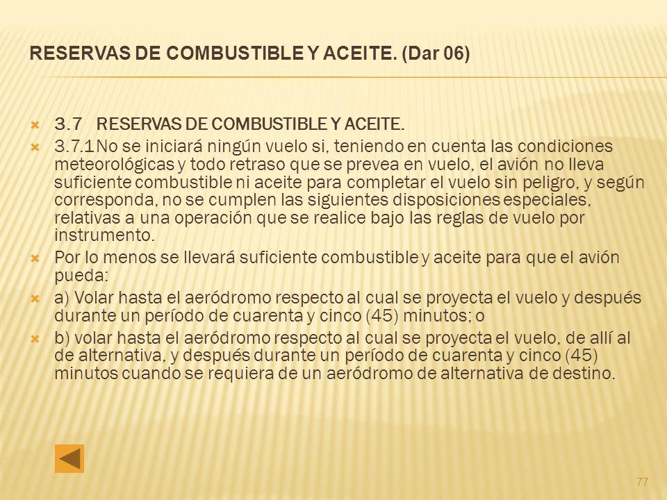 RESERVAS DE COMBUSTIBLE Y ACEITE. (Dar 06)