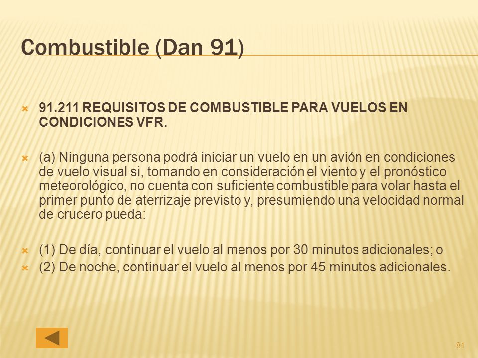 Combustible (Dan 91) 91.211 REQUISITOS DE COMBUSTIBLE PARA VUELOS EN CONDICIONES VFR.