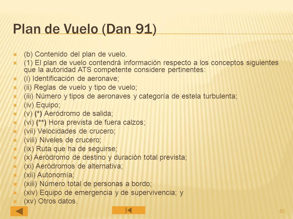 Plan de Vuelo (Dan 91) (b) Contenido del plan de vuelo.