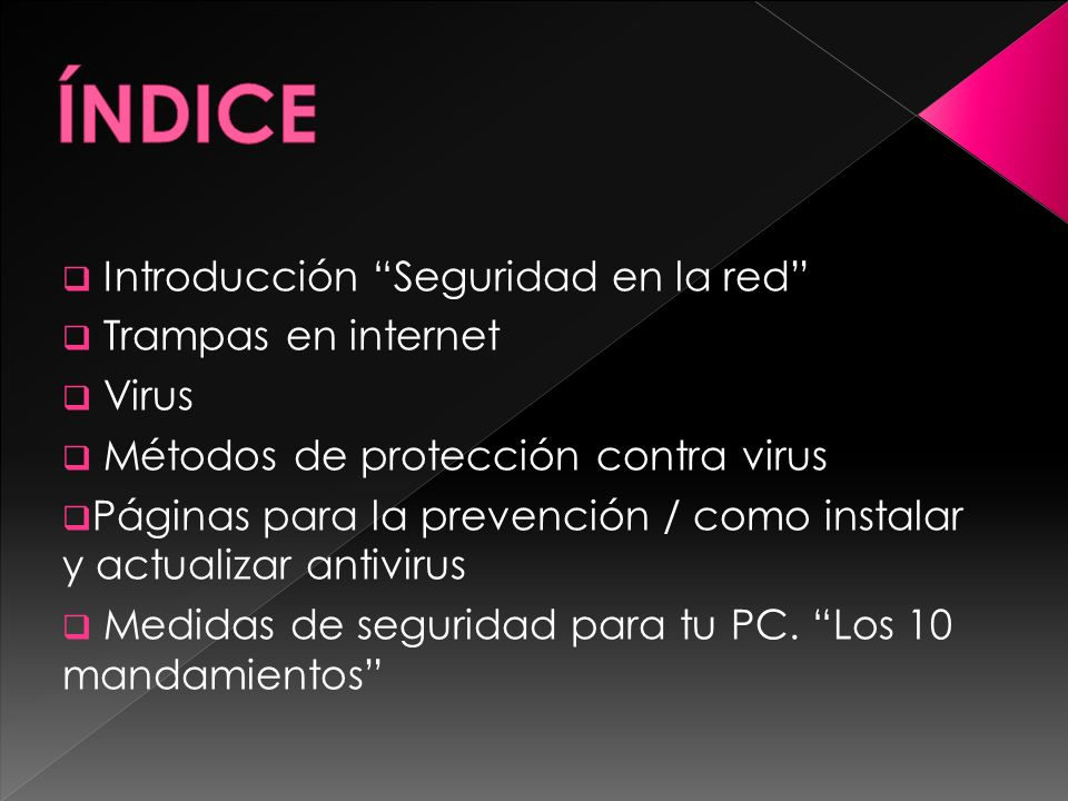 ÍNDICE Introducción Seguridad en la red Trampas en internet Virus