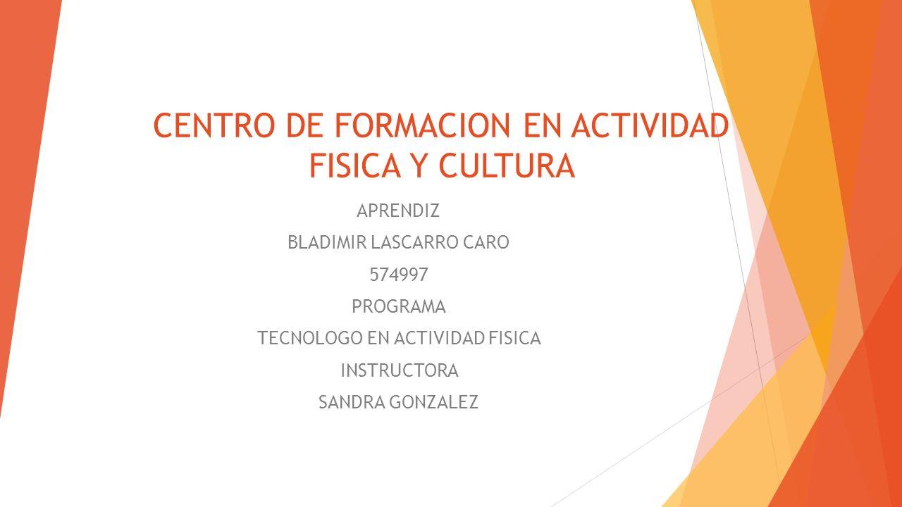CENTRO DE FORMACION EN ACTIVIDAD FISICA Y CULTURA