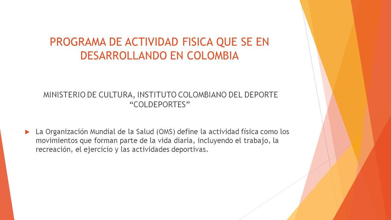 PROGRAMA DE ACTIVIDAD FISICA QUE SE EN DESARROLLANDO EN COLOMBIA