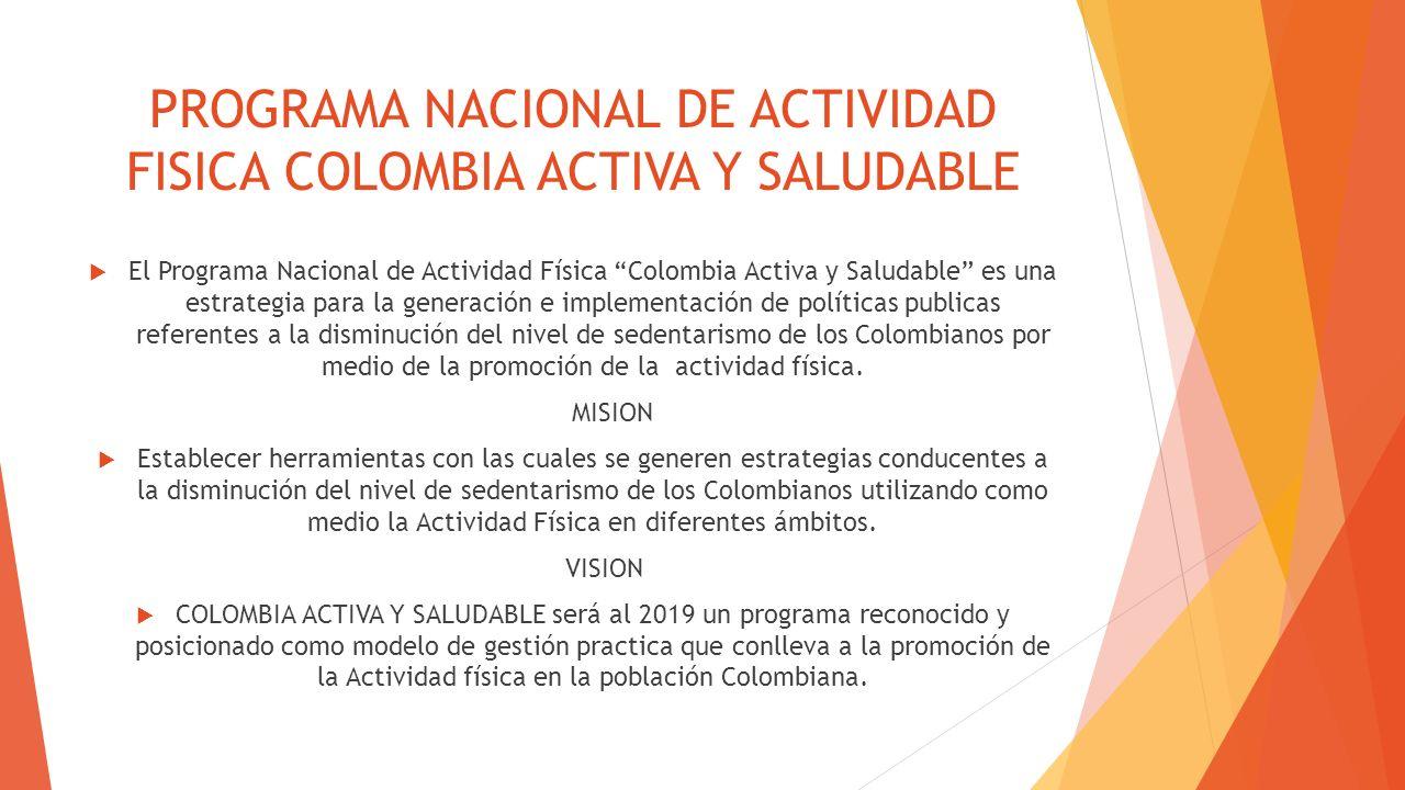 PROGRAMA NACIONAL DE ACTIVIDAD FISICA COLOMBIA ACTIVA Y SALUDABLE