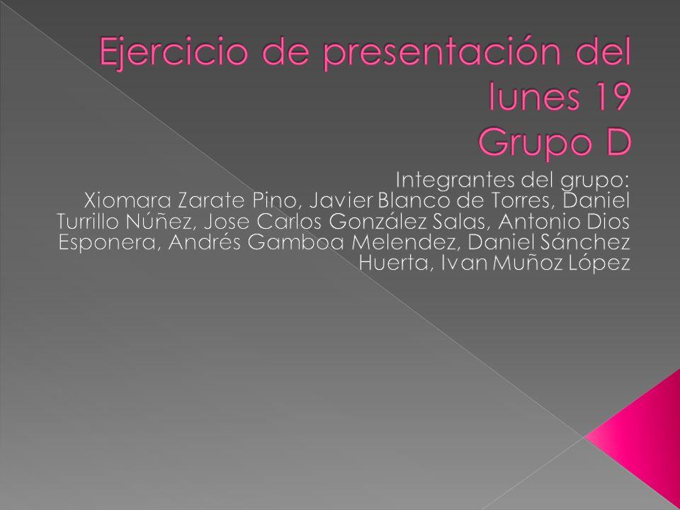 Ejercicio de presentación del lunes 19 Grupo D