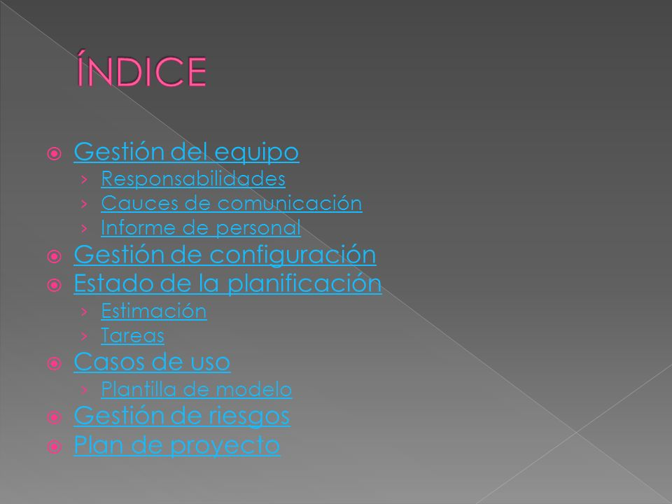 ÍNDICE Gestión del equipo Gestión de configuración