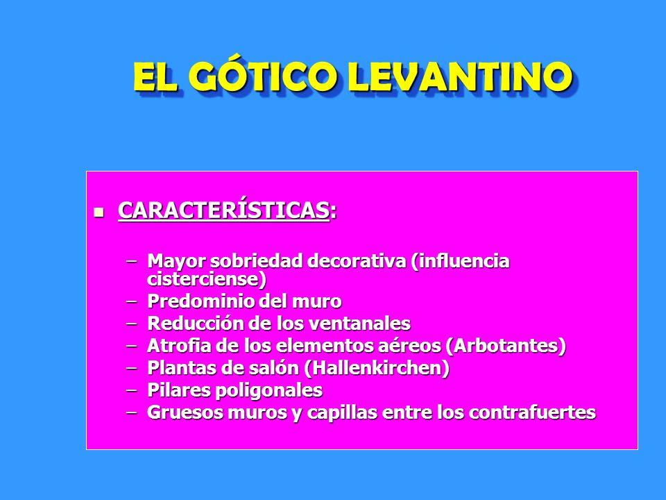 EL GÓTICO LEVANTINO CARACTERÍSTICAS: - ppt video online descargar