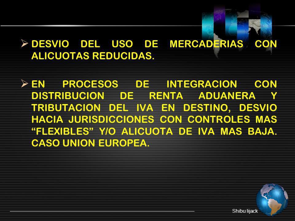 DESVIO DEL USO DE MERCADERIAS CON ALICUOTAS REDUCIDAS.