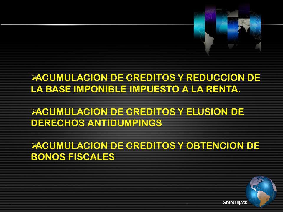 ACUMULACION DE CREDITOS Y ELUSION DE DERECHOS ANTIDUMPINGS