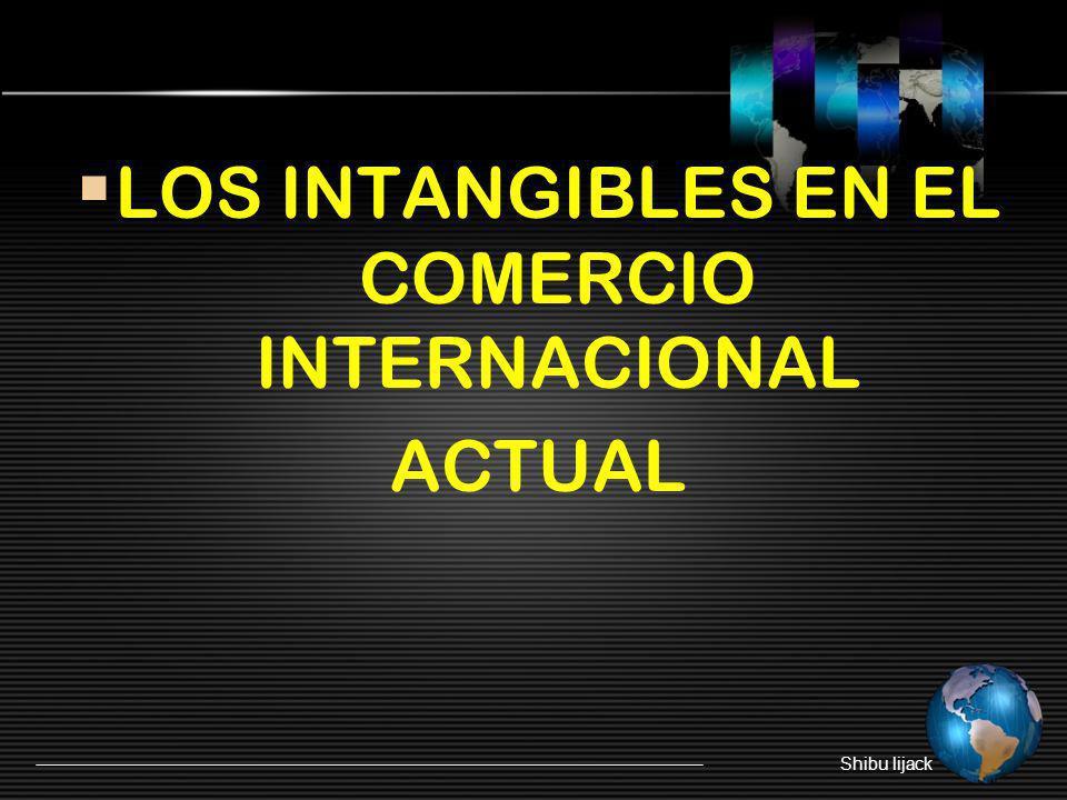 LOS INTANGIBLES EN EL COMERCIO INTERNACIONAL