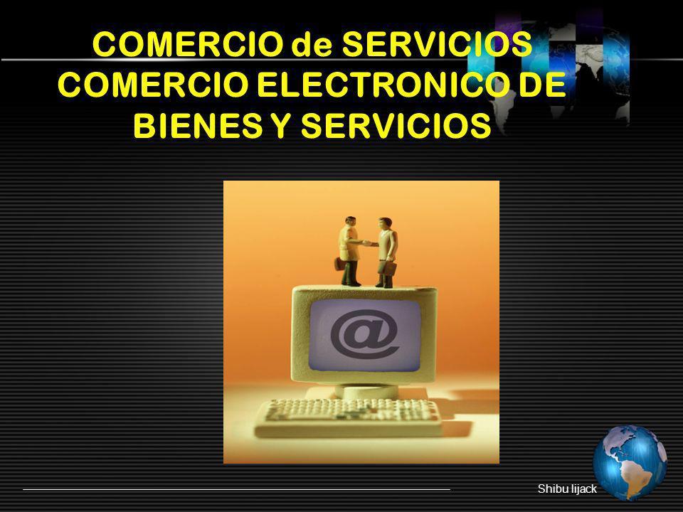COMERCIO de SERVICIOS COMERCIO ELECTRONICO DE BIENES Y SERVICIOS