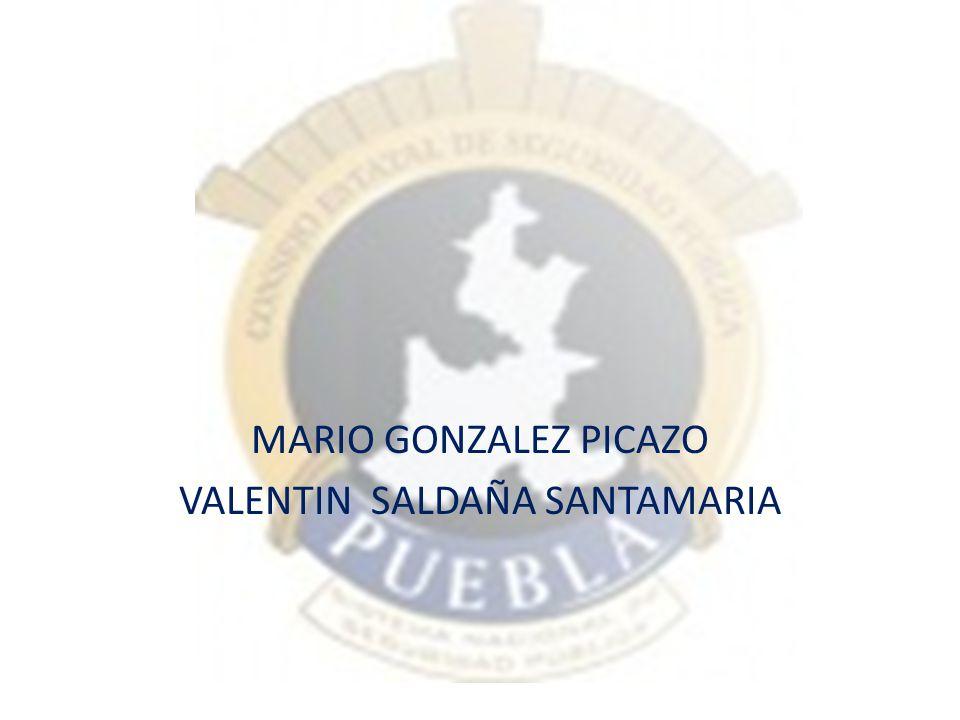 MARIO GONZALEZ PICAZO VALENTIN SALDAÑA SANTAMARIA