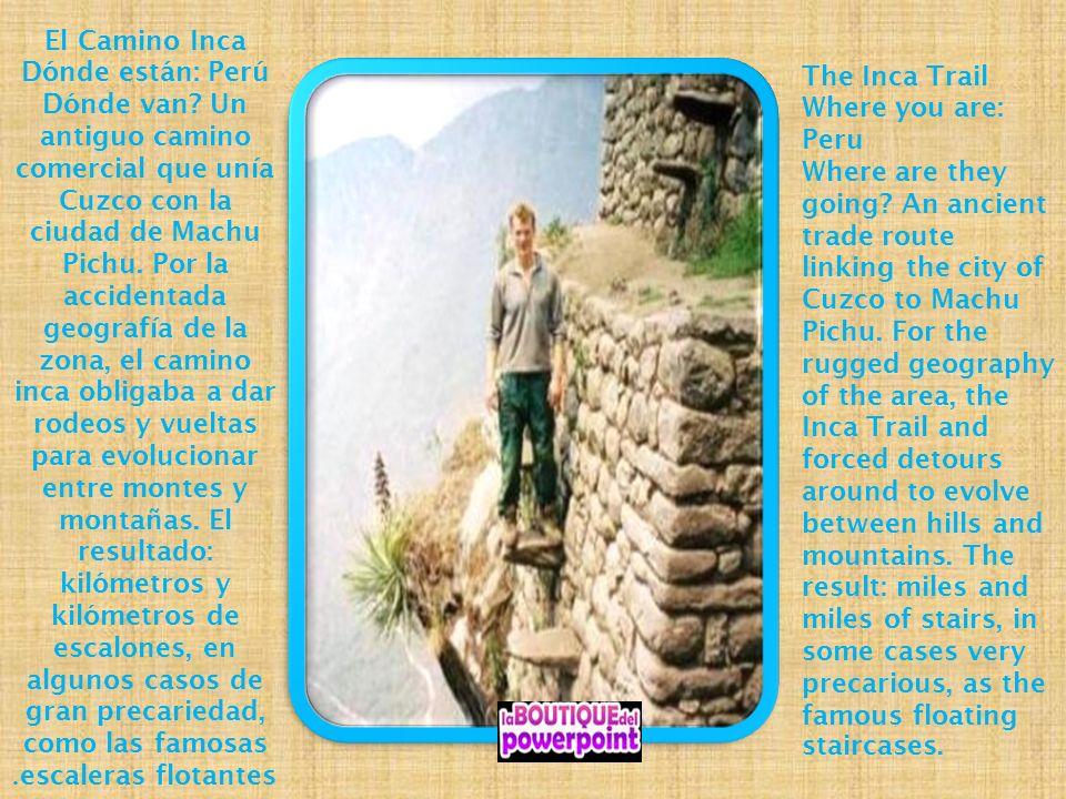 El Camino Inca Dónde están: Perú.