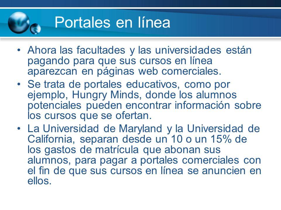 Portales en línea Ahora las facultades y las universidades están pagando para que sus cursos en línea aparezcan en páginas web comerciales.